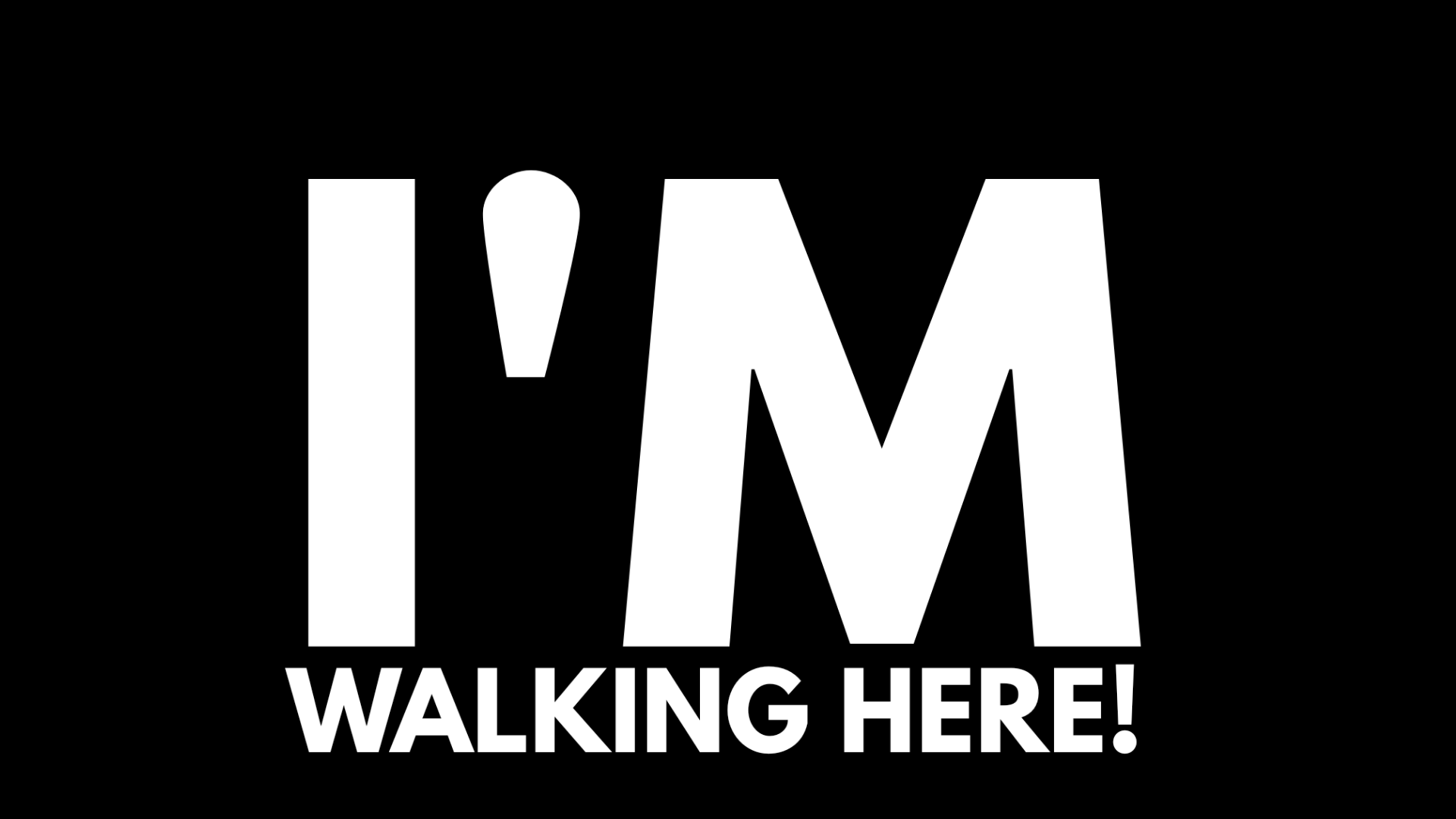 I'm Walking Here Creative HD Wallpaper