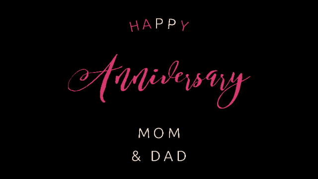 Happy Anniversary Mom And Dad & Happy Anniversary To Both Of You 4