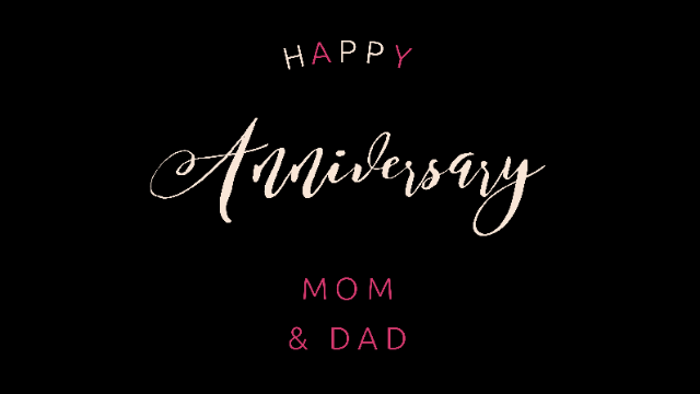 Happy Anniversary Mom And Dad & Happy Anniversary To Both Of You 3
