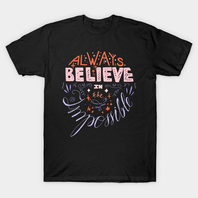 Always Believe In The Impossible Words Clipart PNG 6