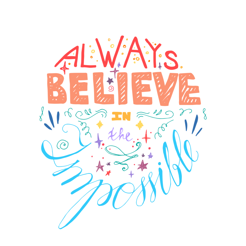Always Believe In The Impossible Words Clipart PNG 3
