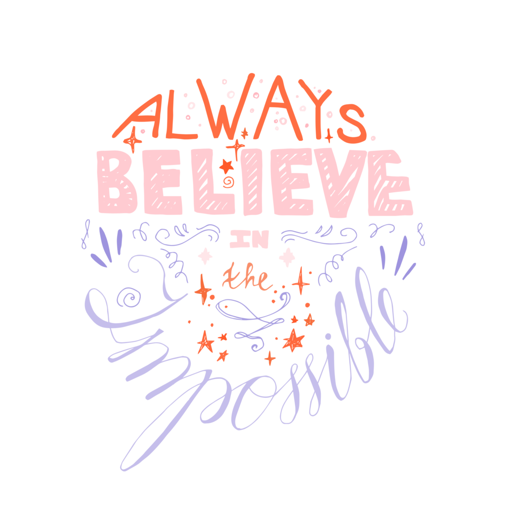 Always Believe In The Impossible Words Clipart PNG 1