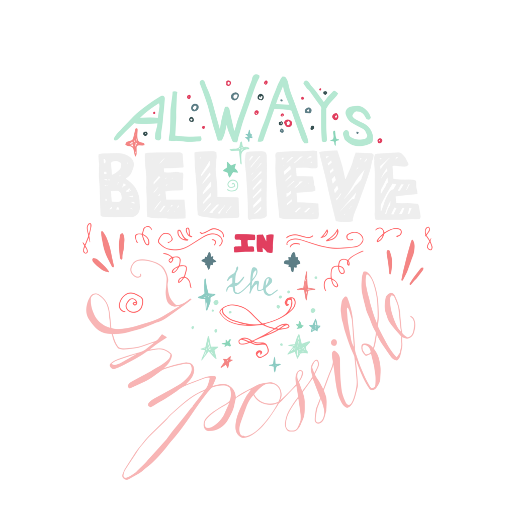Always Believe In The Impossible Words Clipart PNG 4